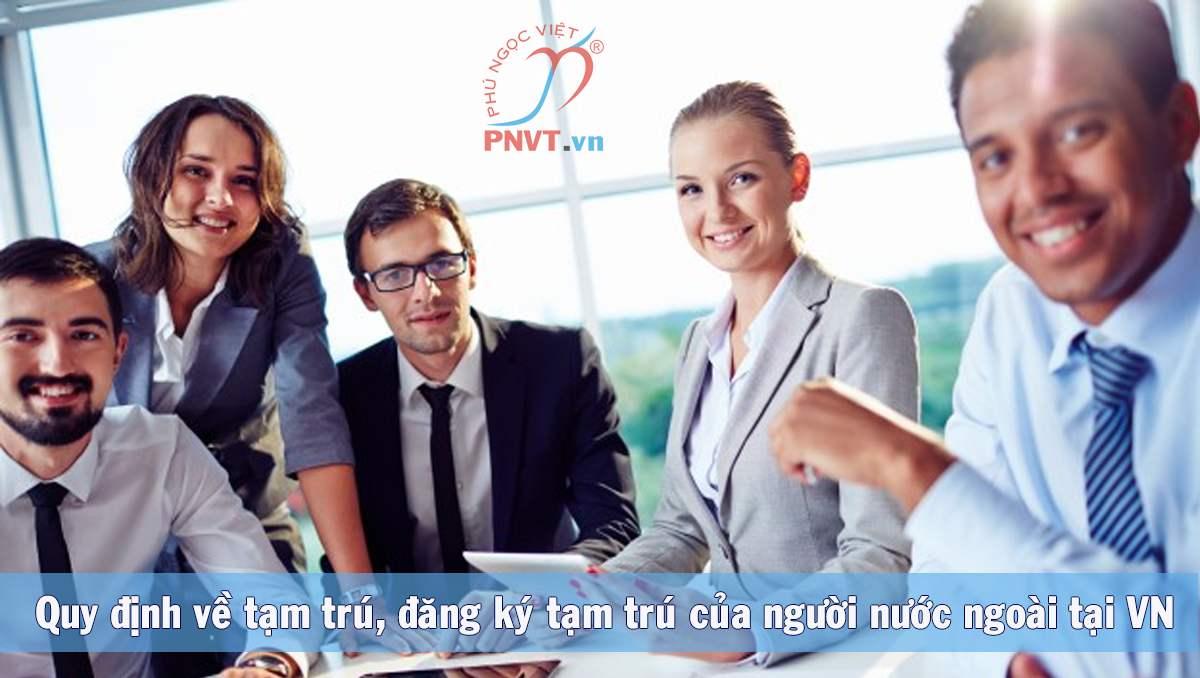 quy định về đăng ký tạm trú cho người nước ngoài tại Việt Nam