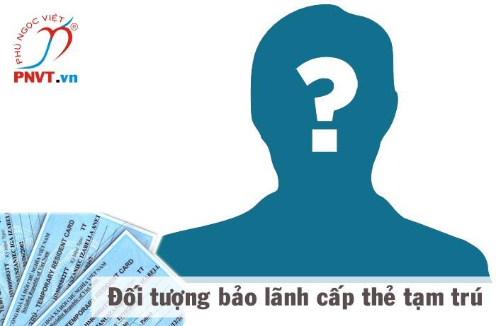 đối tượng bảo lãnh xin cấp thẻ tạm trú cho người nước ngoài