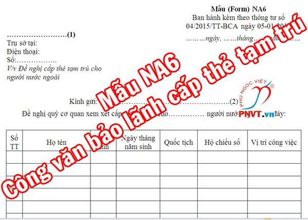 Mẫu NA6 tờ khai đề nghị cấp thẻ tạm trú