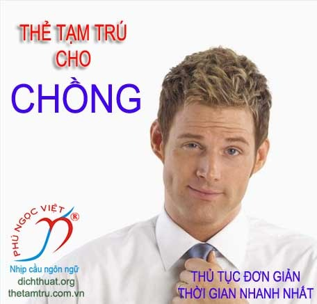 the tam tru cho chong cua nguoi nuoc ngoai tai viet nam, thẻ tạm trú cho chồng của người nước ngoài tại việt nam