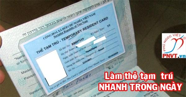 Thẻ tạm trú cho người nước ngoài lấy nhanh trong ngày