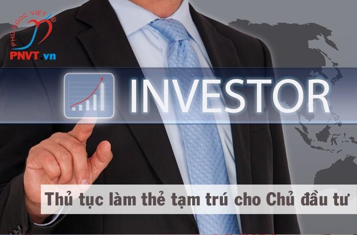 thủ tục làm thẻ tạm trú cho chủ đầu tư nước ngoài