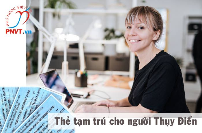 Xin cấp thẻ tạm trú cho người Thụy Điển làm việc ở Việt Nam