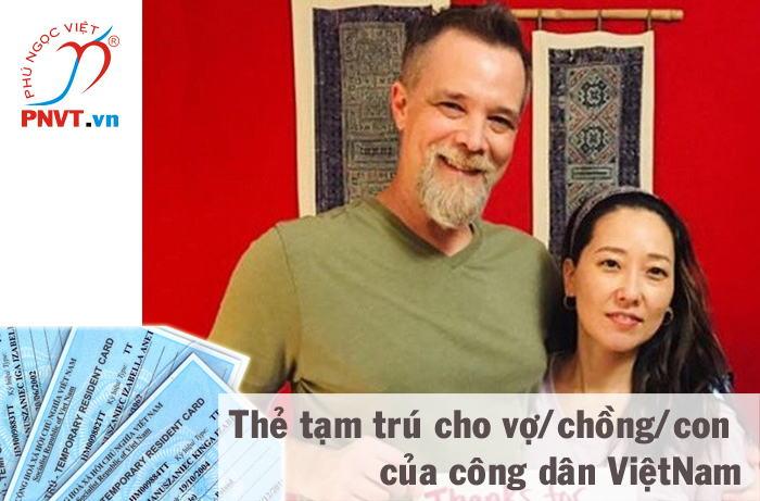 Xin cấp thẻ tạm trú cho người nước ngoài là vợ, chồng, con của công dân Việt Nam ở Tiền Giang
